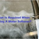 What Is Required When Buying A Water Softener